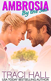 Ambrosia by the Sea - A Read by the Sea Second Chance Contemporary Romance Series by [Hall, Traci]