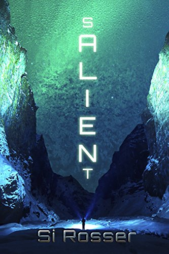 Four Campers Experience the Unimaginable… And What They Discover…Is Terrifying. Simon Rosser's sci-fi thriller SALIENT