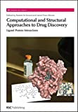 img - for Computational and Structural Approaches to Drug Discovery: Ligand-Protein Interactions (RSC Biomolecular Sciences) book / textbook / text book