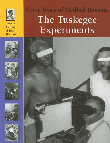 Forty Years of Medical Racism: The Tuskegee Experiments (American Secrets & Scandals)