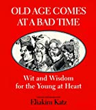 Old Age Comes at a Bad Time, Eliakim Katz, 0773759298