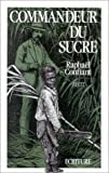 img - for Commandeur du sucre: Re cit (French Edition) book / textbook / text book