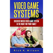Video Game Systems: Discover Which Video Game System is Right for Your Family