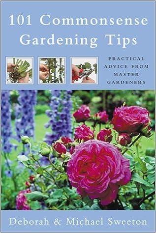 101 Commonsense Gardening Tips: Practical Advice from Master Gardeners