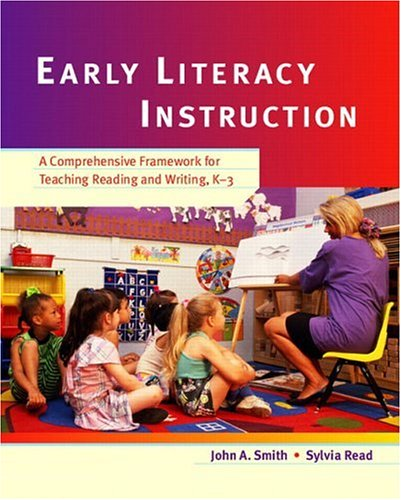 Early Literacy Instruction: A Comprehensive Framework for Teaching Reading and Writing, K-3