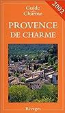 Provence de charme 2002 par Mouriès