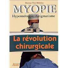 Myopie, Hypermetropie, Astigmatisme: La révolution chirurgicale