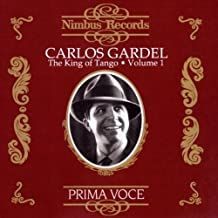 Carlos Gardel - King Of Tango, Vol. 1