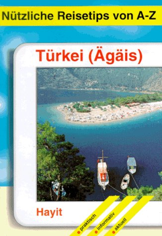 Nützliche Reisetips von A-Z, Türkei, Ägäis