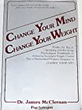 img - for Change Your Mind, Change Your Weight book / textbook / text book