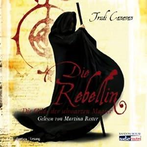 Die Rebellin (Die Gilde der schwarzen Magier 1) Hörbuch