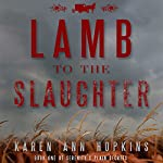 Lamb to the Slaughter | Karen Ann Hopkins