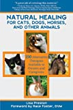Natural Healing for Cats, Dogs, Horses, and Other Animals, Lisa Preston, 1616084618