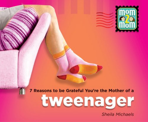 Download 7 Reasons to be Grateful You're the Mother of a Tweenager (Mom2mom) PDF