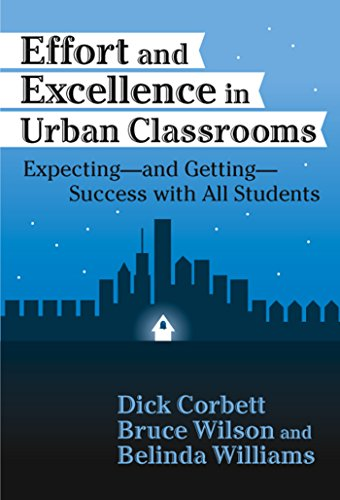 Effort and Excellence in Urban Classrooms: Expecting—and Getting—Success With All Students: Expecting, and Getting, Success with All Students (Critical Issues in Educational Leadership Series)