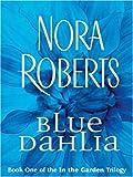 Blue Dahlia, Nora Roberts, 1594130612