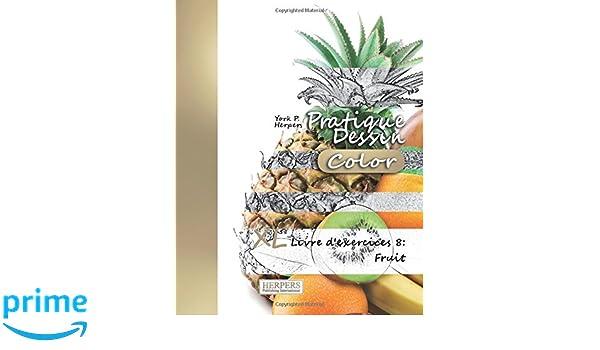 Pratique Dessin Color Xl Livre Dexercices 8 Fruit