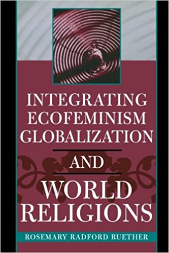 Image result for Rosemary R Ruether, Integrating Ecofeminism Globalization and World Religion