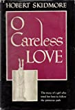 img - for O Careless Love book / textbook / text book