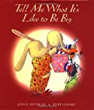 Tell Me What It's Like to Be Big, Joyce Dunbar, 0152025642