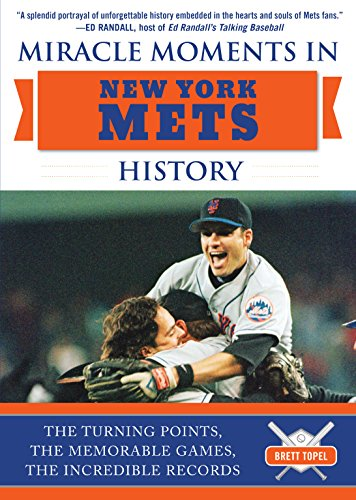 R.E.A.D Miracle Moments in New York Mets History: The Turning Points, the Memorable Games, the Incredible Re EPUB