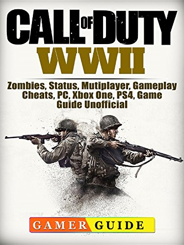 Call of Duty WWII, Zombies, Status, Mutiplayer, Gameplay, Cheats, PC, Xbox One, PS4, Game Guide Unofficial ()