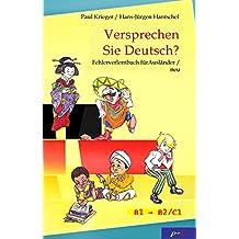 Versprechen Sie Deutsch?: Fehlerverlernbuch für Ausländer/neu (German Edition)
