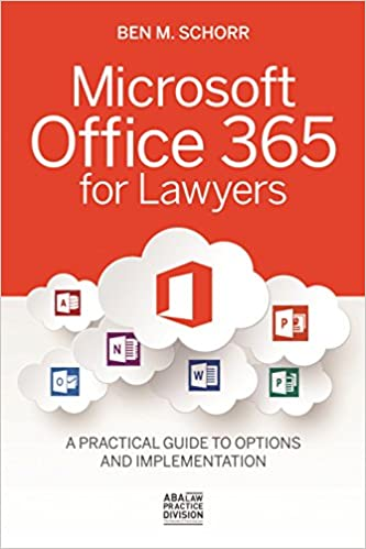 Microsoft Office 365 for Lawyers A Practical Guide to Options and Implementation