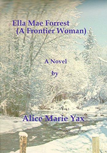 Ella Mae Forrest, A Frontier Woman (English Edition)
