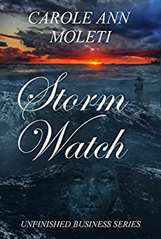 Storm Watch (Unfinished Business Book 3) by [Moleti, Carole Ann]