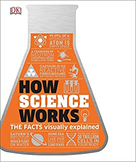 Book Cover: How Science Works: The Facts Visually Explained