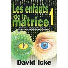 LES ENFANTS DE LA MATRICE TOME 1 (Comment une race d'une autre dimension manipule notre planète depuis plusieurs millénaires) (French Edition)