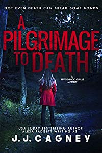 A Pilgrimage to Death (A Reverend Cici Gurule Mystery Book 1)