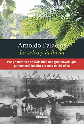 La selva y la lluvia (Spanish Edition) (Lluvia Oro De)