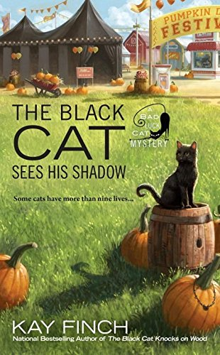 The Black Cat Sees His Shadow (A Bad Luck Cat Mystery) Black Cat Pumpkins