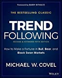 Trend Following: How to Make a Fortune in Bull, Bear and Black Swan Markets