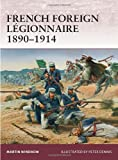 French Foreign Legionnaire 1890-1914, Martin Windrow, 184908422X