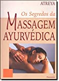 Os Segredos da Massagem Ayurvédica