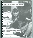 The Writing Process : One Writer's Approach to Writing with Children, Dunrea, Olivier, 0962728802