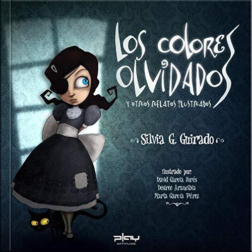Resultado de imagen de LOS COLORES OLVIDADOS Y OTROS RELATOS ILUSTRADOS de Silvia G. Guirado