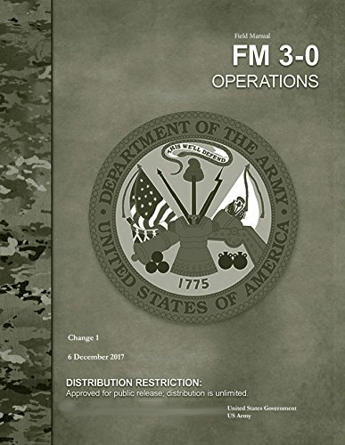 Field Manual FM 3-0 Operations Change 1  6 December 2017 (English Edition) por [US Army, United States Government]