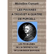 Les Pavanes à trois et à quatre de Purcell: LES PROBLEMES DE L'INTERPRETATION DE LA MUSIQUE BAROQUE (French Edition)