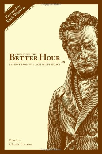 Creating the Better Hour: Lessons from William Wilberforce