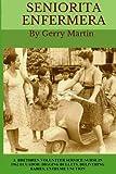 Seniorita Enfermera: Brethren Volunteer Service Nurse in 1962 Las Delicias, Ecuador:  digging bullets, delivering babies, machete cuts, extreme unction