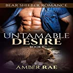Untamable Desire: Bear Mate, Book 1 | Amber Rae