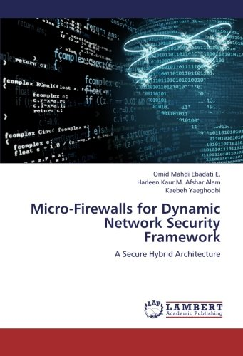 Dynamic Firewall - Micro-Firewalls for Dynamic Network Security Framework: A Secure Hybrid Architecture