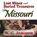 Lost Mines and Buried Treasures of Missouri Audiobook by W. C. Jameson Narrated by Bob Rundell