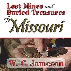 Lost Mines and Buried Treasures of Missouri Audiobook