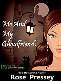 Me And My Ghoulfriends by Rose Pressey ebook deal