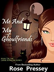 Me and My Ghoulfriends (Larue Donavan Book 1) (English Edition)